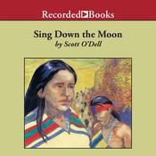 Sing Down the Moon Audiobook, by Scott O'Dell