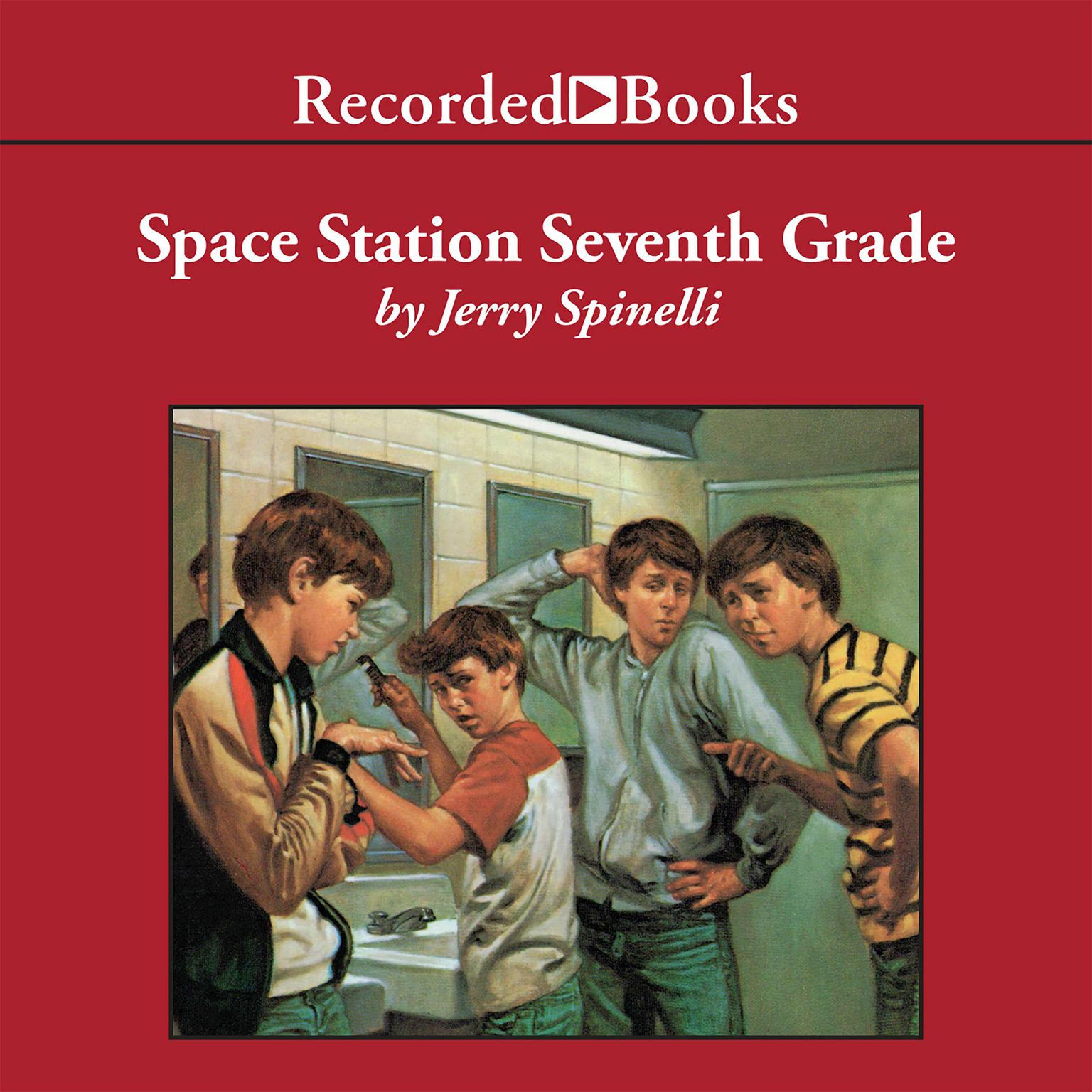 Space Station Seventh Grade Audiobook, by Jerry Spinelli