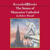 The Stones of Muncaster Cathedral: Two Stories of the Supernatural Audiobook, by Robert Westall