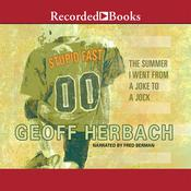 Stupid Fast Audiobook, by Geoff Herbach