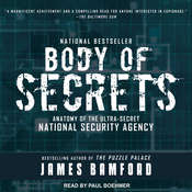 Body of Secrets: Anatomy of the Ultra-Secret National Security Agency Audiobook, by James Bamford