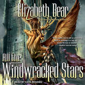 All the Windwracked Stars Audiobook, by Elizabeth Bear|