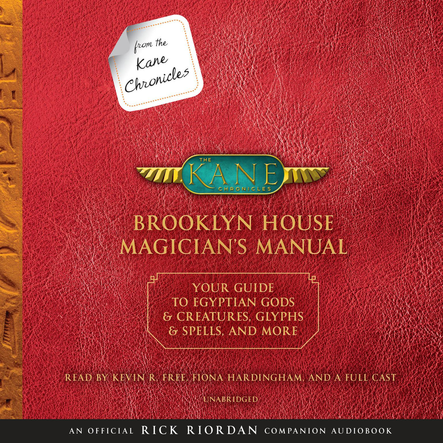 Printable From the Kane Chronicles: Brooklyn House Magician's Manual (An Official Rick Riordan Companion Book): Your Guide to Egyptian Gods & Creatures, Glyphs & Spells, & More Audiobook Cover Art