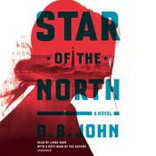 Star of the North: A Novel Audiobook, by D. B. John