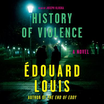 History of Violence: A Novel Audiobook, by Édouard Louis