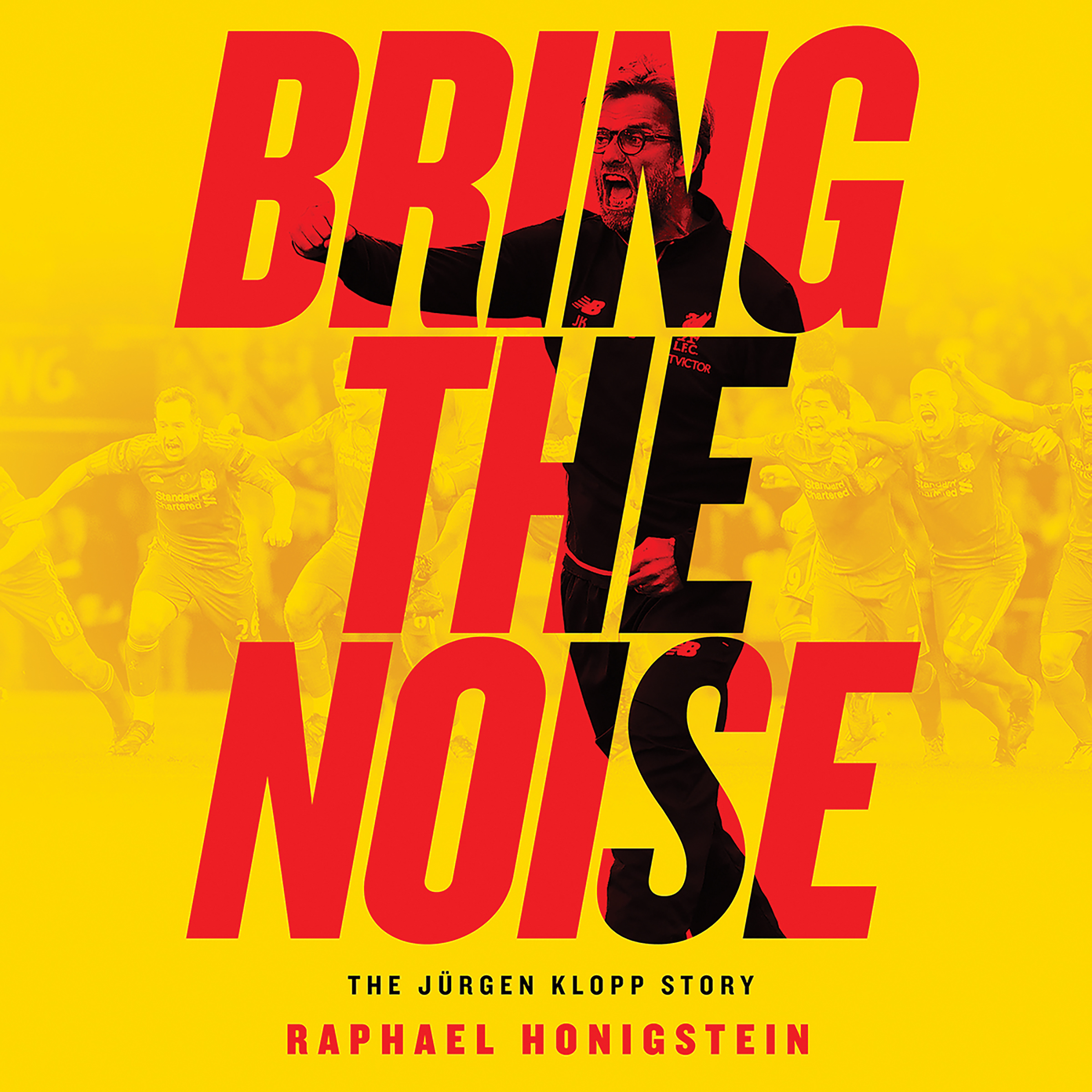 Printable Bring the Noise: The Jürgen Klopp Story Audiobook Cover Art