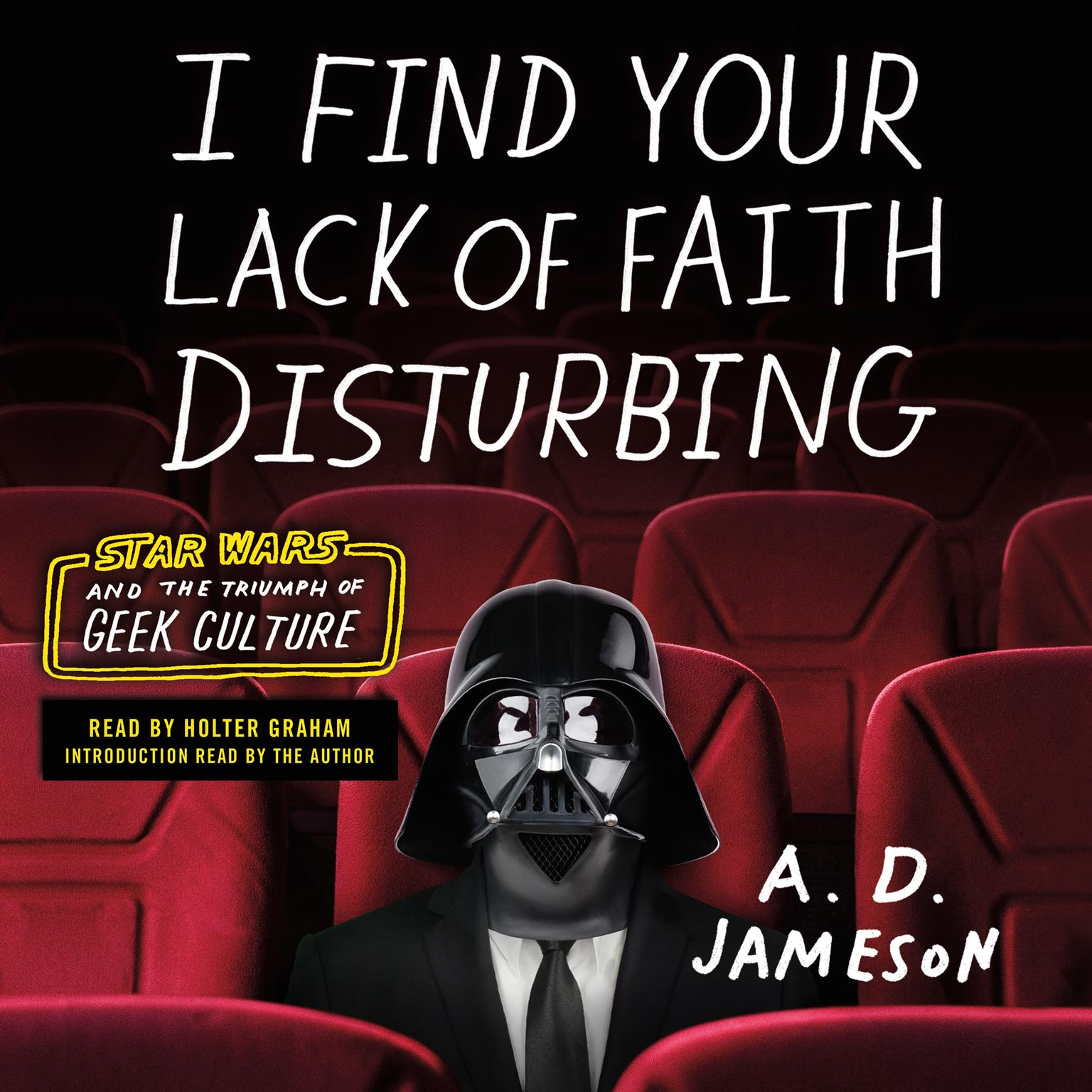 Printable I Find Your Lack of Faith Disturbing: Star Wars and the Triumph of Geek Culture Audiobook Cover Art