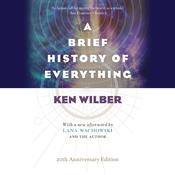 A Brief History of Everything Audiobook, by Ken Wilber|