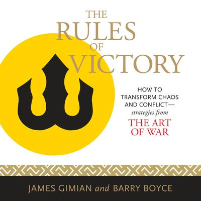 The Rules of Victory: How to Transform Chaos and Conflict--Strategies from The Art of War Audiobook, by Barry Boyce