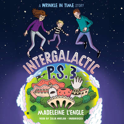 Intergalactic P.S. 3: A Wrinkle in Time Story Audiobook, by Madeleine L'Engle