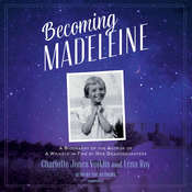 Becoming Madeleine: A Biography of the Author of A Wrinkle in Time by Her Granddaughters Audiobook, by Léna Roy, Charlotte Jones Voiklis