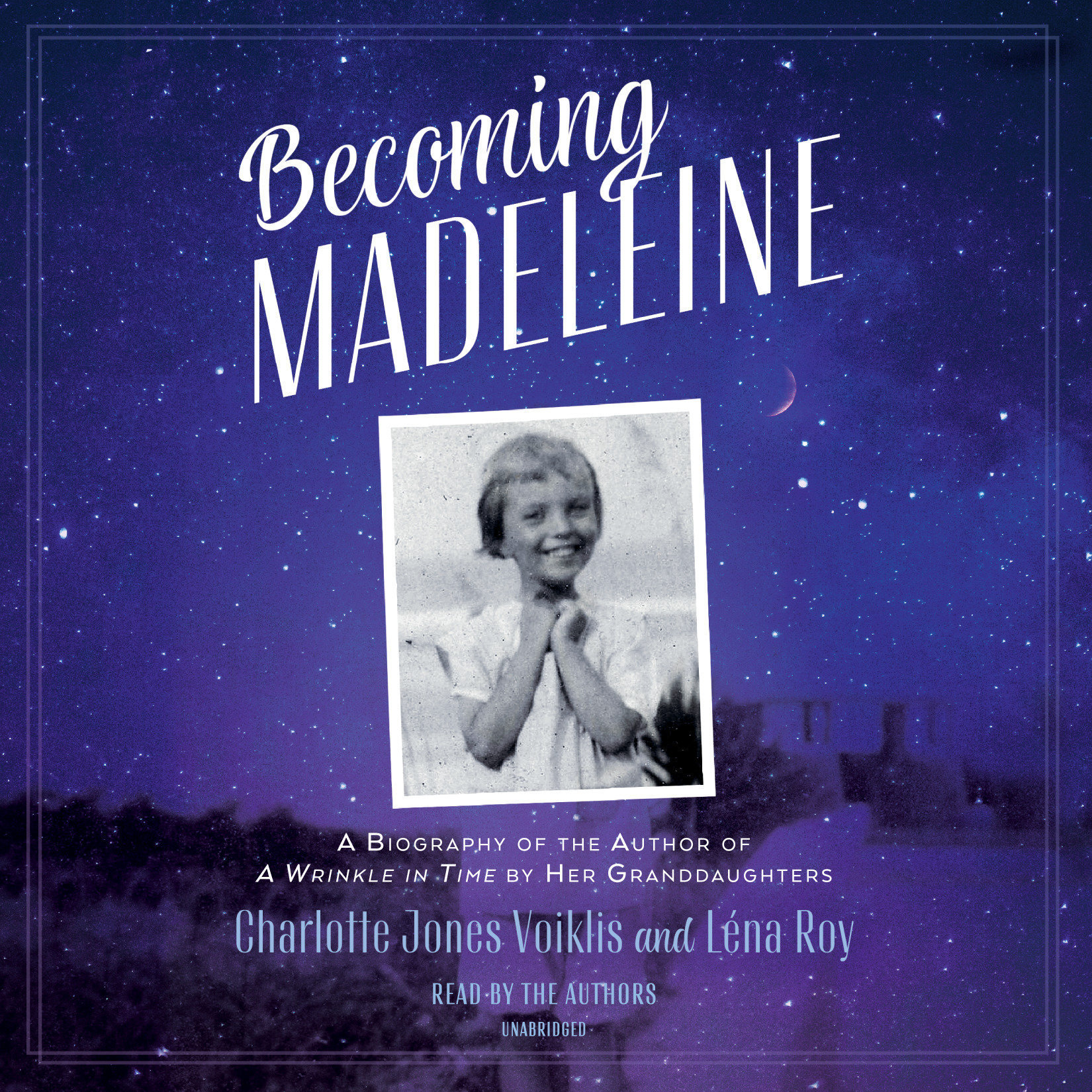 Printable Becoming Madeleine: A Biography of the Author of A Wrinkle in Time by Her Granddaughters Audiobook Cover Art
