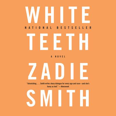White Teeth: A Novel Audiobook, by Zadie Smith