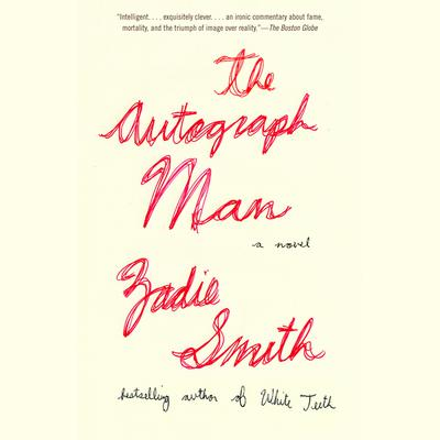 The Autograph Man: A Novel Audiobook, by Zadie Smith