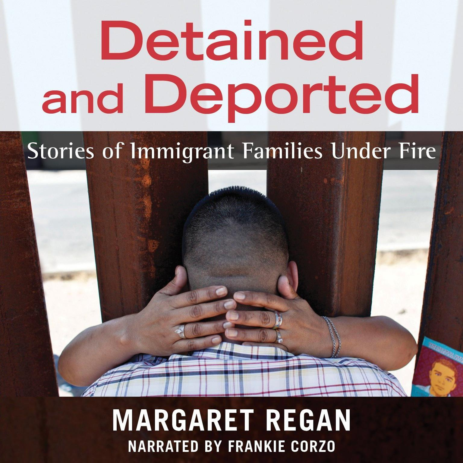 Printable Detained and Deported: Stories of Immigrant Families Under Fire Audiobook Cover Art