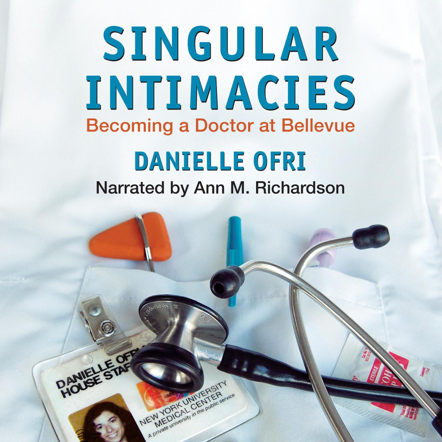 Printable Singular Intimacies: Becoming a Doctor at Bellevue Audiobook Cover Art