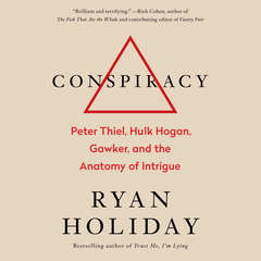 Conspiracy: A True Story of Power, Sex, and a Billionaires Secret Plot to Destroy a Media Empire Audiobook, by Ryan Holiday