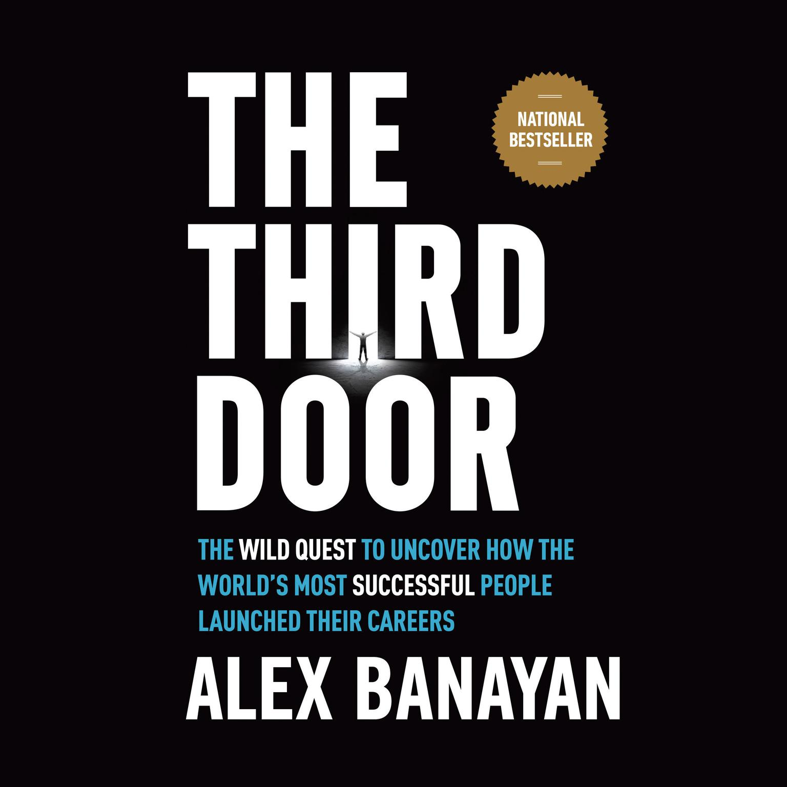 Printable The Third Door: The Wild Quest to Uncover How the World's Most Successful People Launched Their  Careers Audiobook Cover Art
