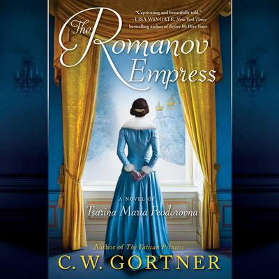 The Romanov Empress: A Novel of Tsarina Maria Feodorovna Audiobook, by C. W. Gortner
