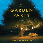The Garden Party: A Novel Audiobook, by Grace Dane Mazur