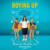 Boying Up: How to Be Brave, Bold and Brilliant Audiobook, by Mayim Bialik|