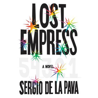 Lost Empress: A Novel Audiobook, by Sergio De La Pava