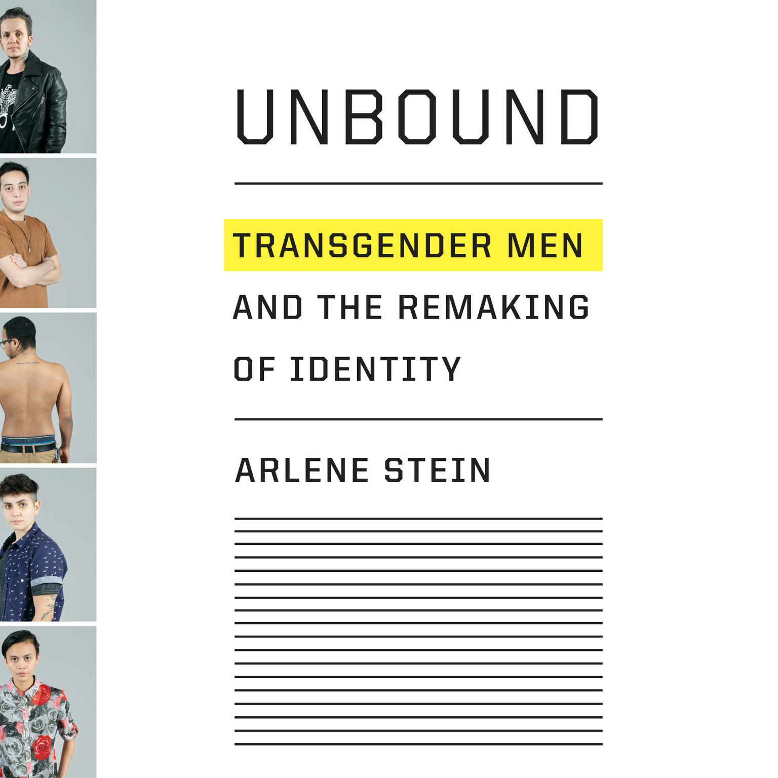 Printable Unbound: Transgender Men and the Remaking of Identity Audiobook Cover Art