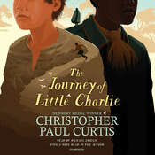 The Journey of Little Charlie Audiobook, by Christopher Paul Curtis