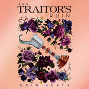 The Traitors Ruin Audiobook, by Erin Beaty