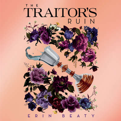 The Traitors Ruin Audiobook, by Erin Beaty