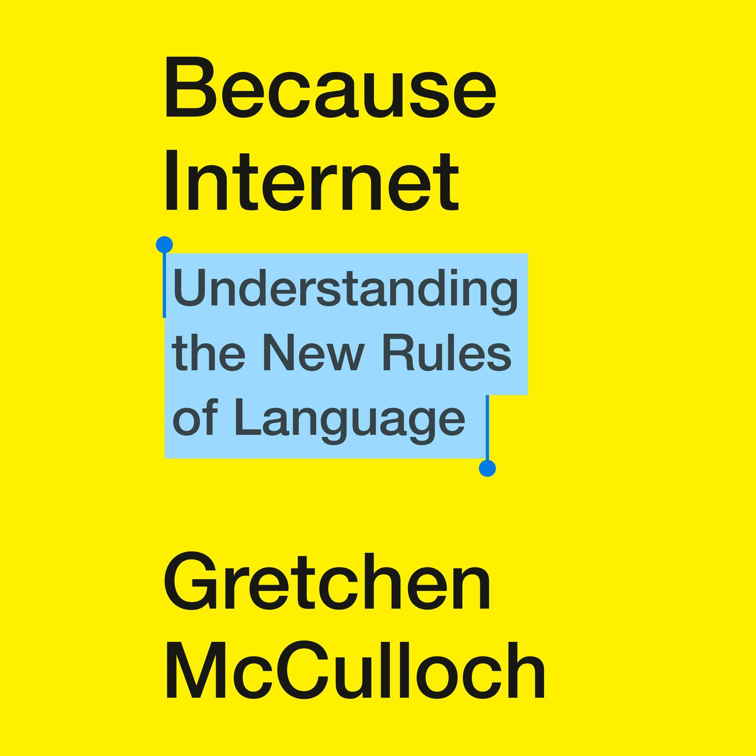 Printable Because Internet: Understanding the New Rules of Language Audiobook Cover Art