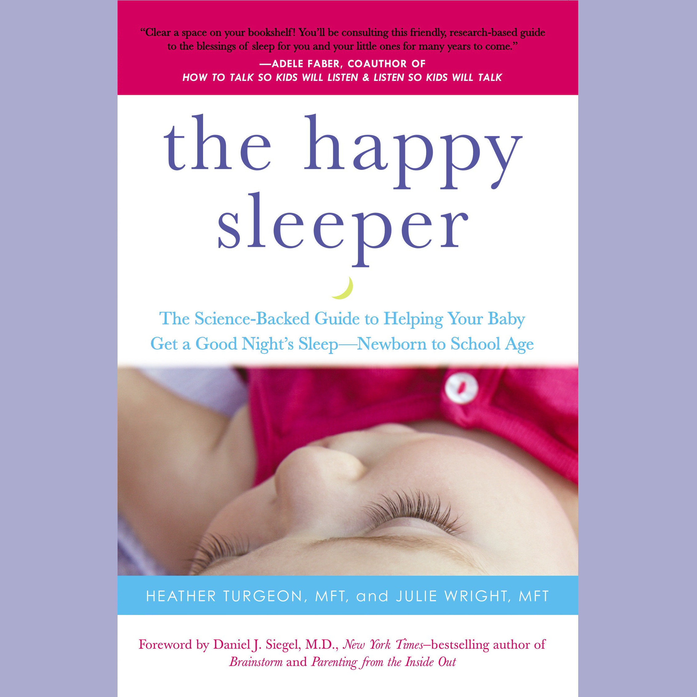 Printable The Happy Sleeper: The Science-Backed Guide to Helping Your Baby Get a Good Night's Sleep-Newborn to School Age Audiobook Cover Art