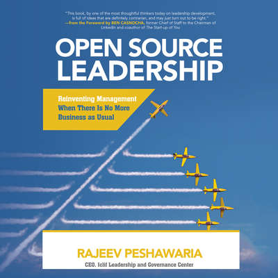 Open Source Leadership: Reinventing Management When There Is No More Business as Usual Audiobook, by Rajeev Peshawaria