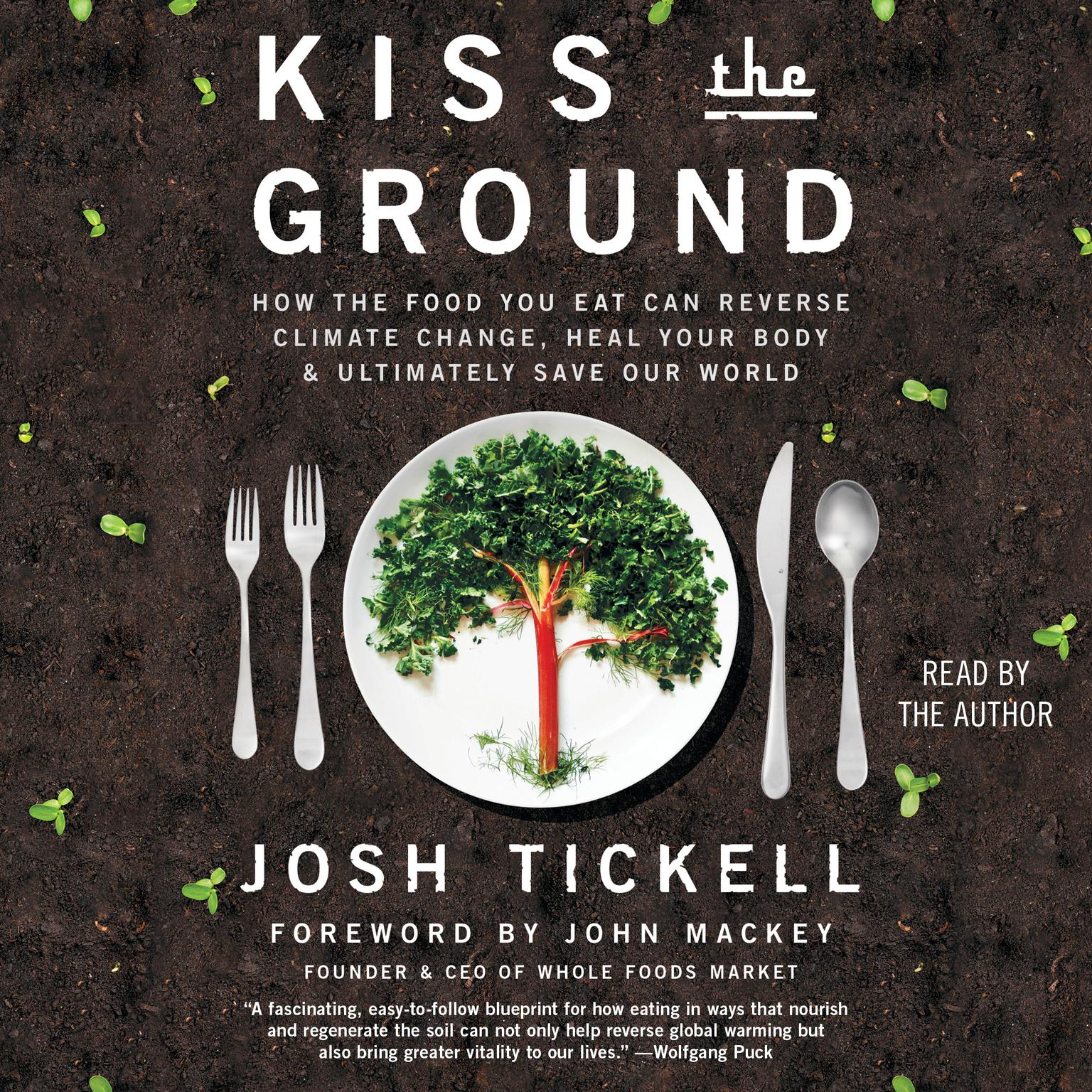 Printable Kiss the Ground: How the Food You Eat Can Reverse Climate Change, Heal Your Body & Ultimately Save Our World Audiobook Cover Art