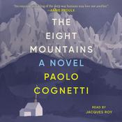 The Eight Mountains: A Novel Audiobook, by Paolo Cognetti|