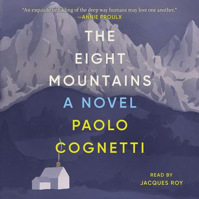 The Eight Mountains: A Novel Audiobook, by Paolo Cognetti
