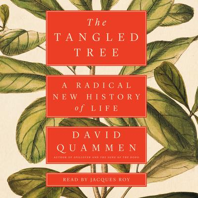The Tangled Tree: A Radical New History of Life Audiobook, by David Quammen