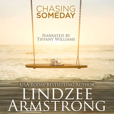 Chasing Someday Audiobook, by Lindzee Armstrong