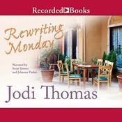 Rewriting Monday Audiobook, by Jodi Thomas