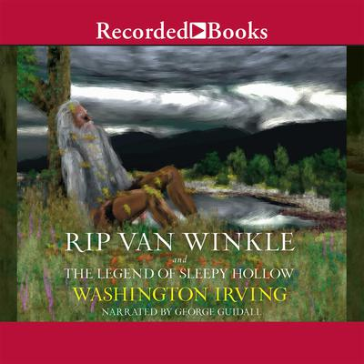 Rip Van Winkle and the Legend of Sleepy Hollow Audiobook, by Washington Irving