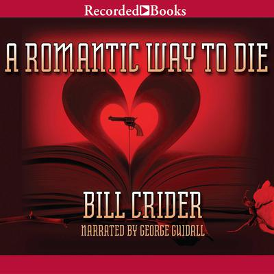 A Romantic Way to Die Audiobook, by Bill Crider