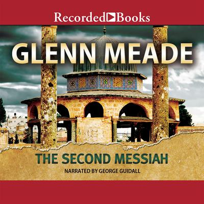 The Second Messiah: A Thriller Audiobook, by Glenn Meade