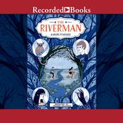 The Riverman Audiobook, by Aaron Starmer