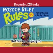 Never Swipe a Bullys Bear Audiobook, by Katherine Applegate