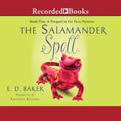 The Salamander Spell Audiobook, by E. D. Baker