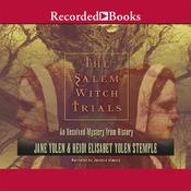 The Salem Witch Trials: An Unsolved Mystery from History Audiobook, by Jane Yolen, Heidi E.Y. Stemple
