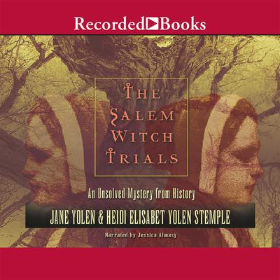 The Salem Witch Trials: An Unsolved Mystery from History Audiobook, by Jane Yolen