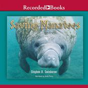 Saving Manatees Audiobook, by Stephen R. Swinburne