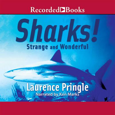 Sharks!:  Strange and Wonderful Audiobook, by Laurence Pringle