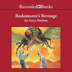 Rodomontes Revenge Audiobook, by Gary Paulsen